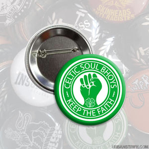 "Celtic Soul Bhoys - Keep The Faith 1"" Pin"