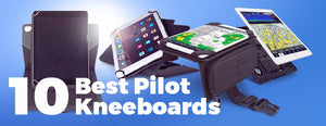 10 Best Pilot Kneeboards for Cockpit Essential Supplies