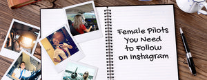 10 Female Pilots You Need to Follow on Instagram