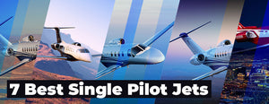 7 Best Single Pilot Jets Available in 2020