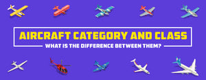 Aircraft Category and Class: What is the Difference Between Them?