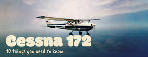 Cessna 172 (10 Things You Need to Know)