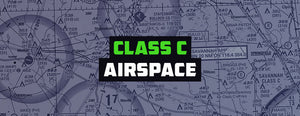 Class C Airspace: All the Details You Need to Know