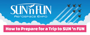 How to Prepare for a Trip to SUN 'n FUN Aerospace Expo