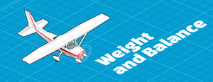 Aircraft Weight and Balance (The Essential Need-To-Knows)