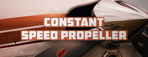 Constant Speed Propeller: How Does it Work? (Basics)