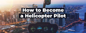 How to Become a Helicopter Pilot (Step-By-Step Guide)