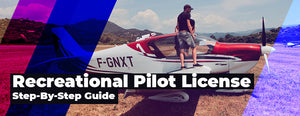 Obtain Your Recreational Pilot License (Step-By-Step Guide)