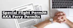 Special Flight Permit AKA Ferry Permits (Understand The Essentials) - Pilot Mall