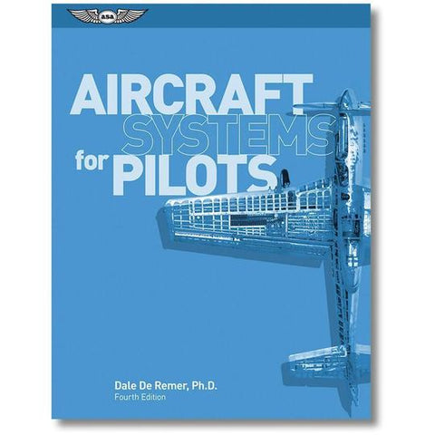 ASA Aircraft Systems for Pilots by Dale De Remer