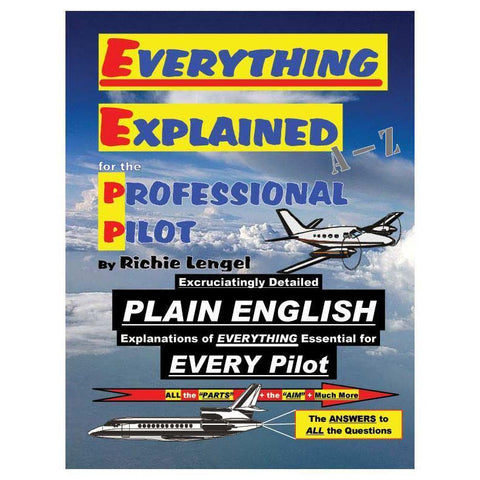 Everything Explained for the Professional Pilot Private Pilot Aviation-Press