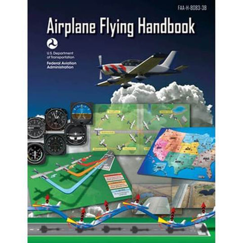 FAA Airplane Flying Handbook FAA-H-8083-3B