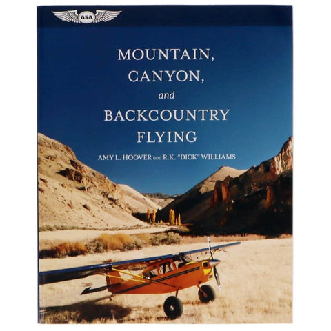 Advanced Training - ASA Mountain, Canyon, And Backcountry Flying (Softcover Book)