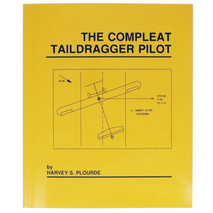 Advanced Training - Harvey Plourde The Compleat Taildragger Pilot