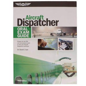 Aircraft Dispacher - ASA Oral Exam Guide: Aircraft Dispatcher, 3rd Edition (Softcover)