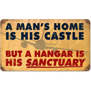 Artwork & Prints - A Man's Home Is His Castle But A Hangar Is His Sanctuary Metal Sign