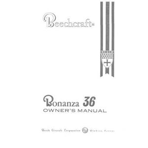 Beech Bonanza - Beech 36 Bonanza Owner's Manual (part# 36-590000-1)