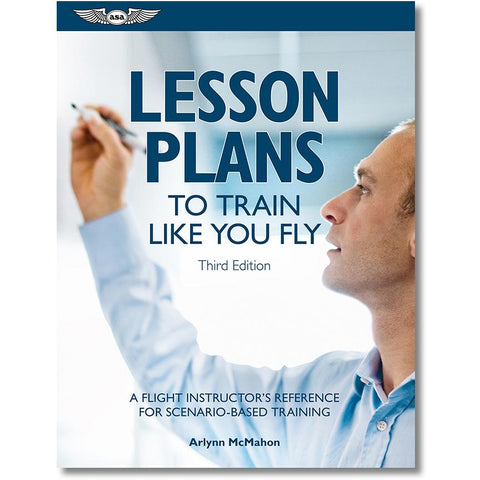 Certified Flight Instructor - ASA Lesson Plans Third Edition
