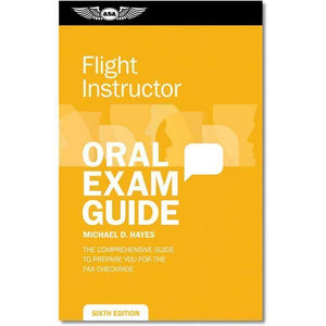Certified Flight Instructor - ASA Oral Exam Guide: Flight Instructor