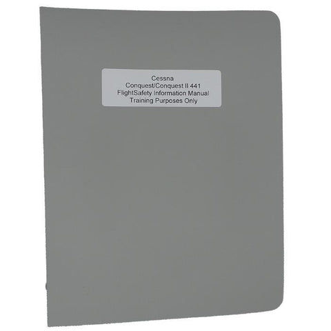 Cessna 441 - Cessna Conquest/Conquest II 441 FlightSafety Information Manual (441)