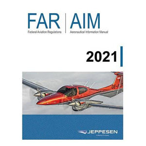 Federal Aviation Regulations - Jeppesen 2021 FAR/AIM