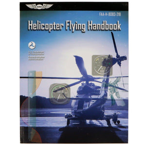 Helicopter Pilot - ASA Helicopter Flying Handbook (ASA-8083-21B) New Edition