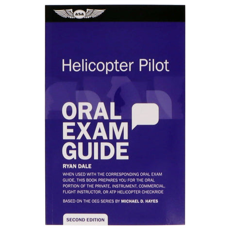 Helicopter Pilot - ASA Oral Exam Guide: Helicopter Pilot