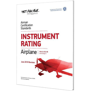 Instrument Rating - Airman Certification Standards (ACS) - Instrument Rating Airplane (FAA-S-ACS-8B) (Change 1)