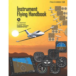 Instrument Rating - FAA Instrument Flying Handbook FAA-H-8083-15B