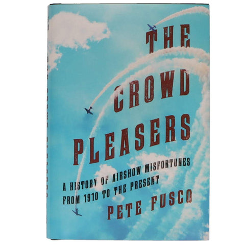 Non-Training Books And DVDs - The Crowd Pleasers - A History Of Airshow Misfortunes From 1910 To The Present