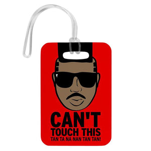 Pins Patches Lanyards Keychains - Can't Touch This Luggage Tag