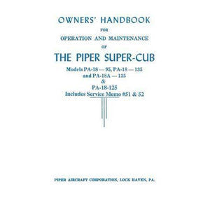 Piper Cub - Piper PA-18-125, PA-18A-125 Owner's Manual (part# 752-398B)