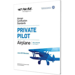Private Pilot - Airman Certification Standards (ACS) - Private Pilot Airplane (FAA-S-ACS-6B) (Change 1)