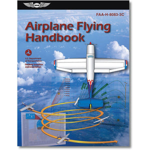 Private Pilot - ASA Airplane Flying Handbook