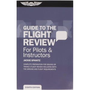 Private Pilot - ASA Guide To The Flight Review 8th Edition