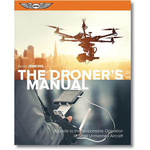 Remote Pilot - ASA The Droners Manual