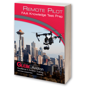 Remote Pilot - Gleim Remote Pilot FAA Knowledge Test Prep - 2nd Edition