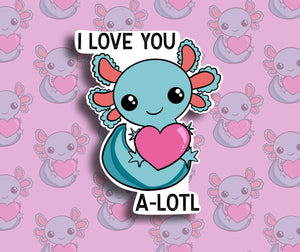 Axolotl 'I Love You A-Lotl' Sticker - Single Vinyl Sticker