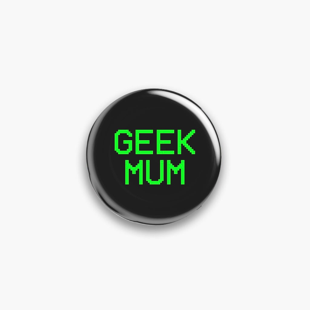 Geek Mum/Mom Pin Badge