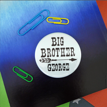 Personalised Big Brother Button Badge