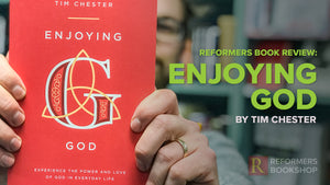 Book Review: Enjoying God by Tim Chester