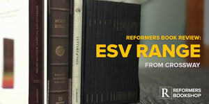 Reformers Book Review: ESV Journaling Bibles