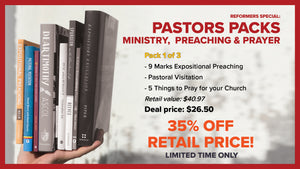 Reformers Special: Pastors Packs -- Ministry, Preaching & Prayer -- 35% OFF RETAIL PRICE! Limited time only.