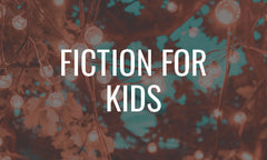 Fiction for Kids