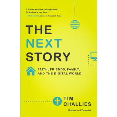 The Next Story Tim Challies