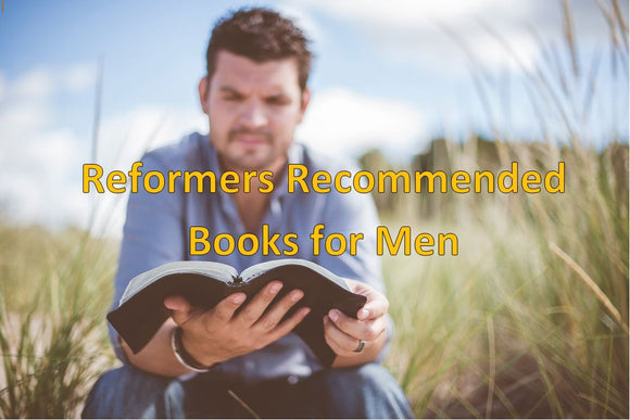 Reformers Recommended Books for Men