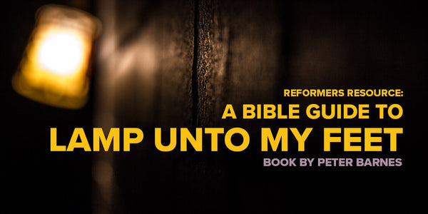 IMAGE Reformers Resource: A Bible Guide to Lamp Unto My Feet - Book by Peter Barnes