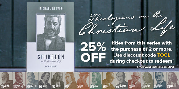 Theologians on the Christian Life: 25% OFF titles from this series with the purchase of 2 or more. Use discount code 'TOCL' during checkout to redeem! Offer valid until 31 Aug 2018