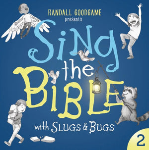Sing the Bible with Slugs and Bugs Volume 2 by Goodgame, Randall (0862739000023) Reformers Bookshop