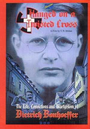 727985007557-Hanged on a Twisted Cross: The Life, Convictions and Martyrdom of Dietrich Bonhoeffer-Mohan. T. N.